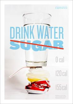 Drink water. Not. Sugar