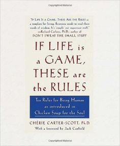 "If Life Is a Game, These Are the Rules -- Amazing book that reminds you of all of the things that are truly important in life. Reading this made me breathe deeply and say ""You know what. Everything will be okay."" The perfect book to read when nothing seems to be going your way. It'll recenter you and bring you a little bit of peace and the resolve to keep going."