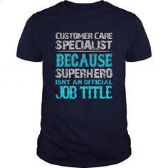 Customer Care Specialist Shirt #tee #teeshirt. GET YOURS => https://www.sunfrog.com/Jobs/Customer-Care-Specialist-Shirt-Navy-Blue-Guys.html?id=60505
