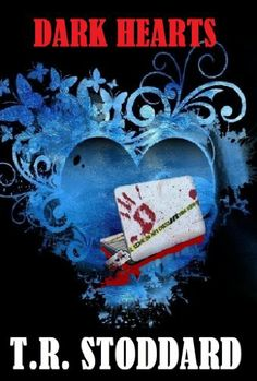 Dark Hearts by T.R. Stoddard, http://www.amazon.com/dp/B00DJGC5UA/ref=cm_sw_r_pi_dp_rY9csb1J1P0Y0