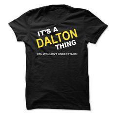 Its A Dalton Thing - T-Shirt, Hoodie, Sweatshirt