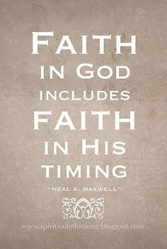 Faith in timing - good reminder