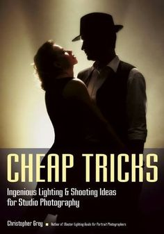 Available for PRE ORDER now! Ingenious Lighting and Shooting Ideas for Studio Photography by Christopher Grey
