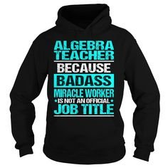 Awesome Tee For Algebra Teacher T Shirts, Hoodies. Check price ==► https://www.sunfrog.com/LifeStyle/Awesome-Tee-For-Algebra-Teacher-97472884-Black-Hoodie.html?41382