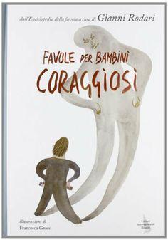 Favole per bambini coraggiosi di G. Rodari e altri, http://www.amazon.it/dp/8835993075/ref=cm_sw_r_pi_dp_MLyvtb1GNT7V2