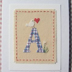 Letter A with dove, heart and daisy Fabric Cards, Fabric Postcards, Paper Cards, Quilling Birthday Cards, Handmade Birthday Cards, Fabric Letters, Sewing Cards, Alphabet Cards, Felt Crafts