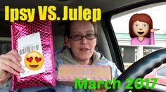 Ipsy VS Julep  March 2017