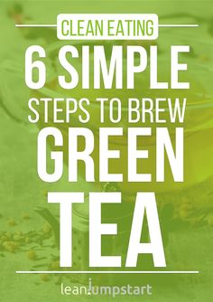 Brew green tea: 6 steps for your perfect cup of green tea