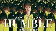 Sange på dansk: HUMBLE - Kendrick Lamar
