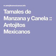 Tamales de Manzana y Canela :: Antojitos Mexicanos