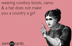 country girl. can someone tell these fake barbies this please. country is a way of life not something you can touch.