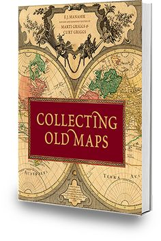 Collecting Old Maps - The Book