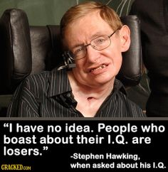 45 Most Badass Lines Ever Uttered in Real Life Clever Quotes, Great Quotes, Quotes To Live By, Stephen Hawking Books, Science Quotes, One Liner, Humor, Atheist, Wise Words