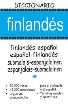 Finlandés : diccionario finlandés-español, español-finlandés = suomalais-spanjalainen, espanjalainen-suomalainen. -- Barcelona : Librería Universitaria, D.L. 2014.