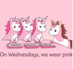 Yeah we were pink on Wednesday