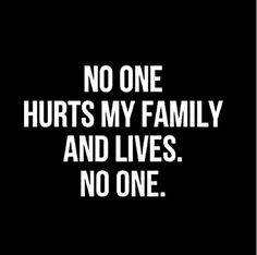 """""""My life revolves around keeping your family safe. """""""