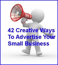 42 Creative Ways To Advertise Your Small Business On A Small Budget    ---  from InventorSpot.com --- for the coolest new products and wackiest inventions.