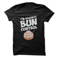 I'm Against Bun Control