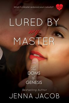 Lured by My Master by Jenna Jacob #ReleaseBlitz @JennaJacob3 @OnceUponAnAlpha - Diana's Book Reviews