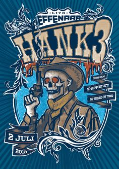 Country singer Hank III, grandson of country legend Hank Williams is coming to Eindhoven in Holland Juli 2nd of this year. Just thought you should know.