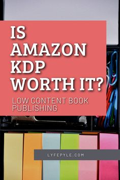 Wondering if Amazon KDP is worth it? Click here to find out the pros and cons of Amazon KDP. This is geared more towards low content book publishing, but there are also valid points for full content book writers looking to self publish their own book! #amazonkdp #lowcontentbooks #selfpublishing