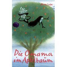Die Omama im Apfelbaum von Mira Lobe - noch ein Klassiker der österreichischen Kinderbuchliteratur!