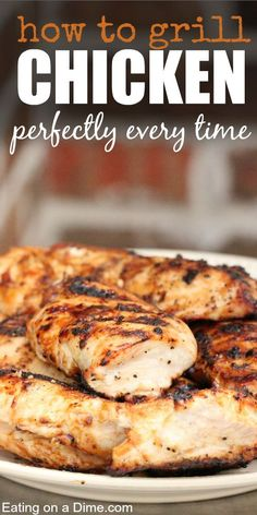 """How to Grill Chicken Breast so it tastes moist and delicious every single time. My husband had been deemed the """"Grill master"""" so he is giving us his grill tips."""