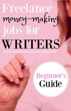 Freelance Money-Making Jobs for Online Writers: Beginners Guide