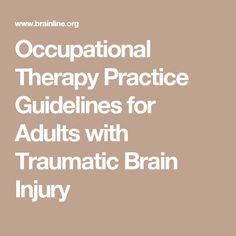 Occupational Therapy Practice Guidelines for Adults with Traumatic Brain Injury Cognitive Activities, Occupational Therapy Activities, Ot Therapy, Therapy Ideas, Post Concussion Syndrome, Brain Aneurysm, Acute Care, Spinal Cord Injury, Traumatic Brain Injury