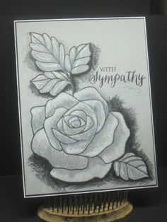 handmade sympathy card from Stamping for His Glory: Sketchbook Look Rose Wonder . stamped rose colored with black and gray Prismacolor pencils . looks like hand drawn picture . Stampin' Up! Scrapbooking, Scrapbook Cards, Look Rose, Up Book, Stamping Up Cards, Sympathy Cards, Flower Cards, Cute Cards, Creative Cards