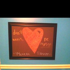 What my chalkboard says tonight!!(: