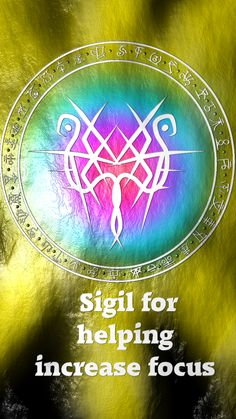 Sigil for helping increase focusRequested by Anonymous Here you go my friend. Thank you for the request, I appreciate it. Sigil requests are open. For more of my sigils go...