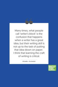 """Many times, what people call 'writer's block' is the confusion that happens when a writer has a great idea, but their writing skill is not up to the task of putting that idea down on paper. I think that learning the craft of writing is critical."" - Pearl Cleage     Get your creative juices flowing w/ AWAI writing prompts. Get writing prompts, copywriting training, freelance writing support, and more at awai.com! #awai #writerslife #freelancewriting #copywriting #writing Writing Skills, Writing Prompts, Creative Writing Inspiration, Freelance Writing Jobs, Writing Assignments, Writer's Block, New Career, Writing Quotes, Copywriting"
