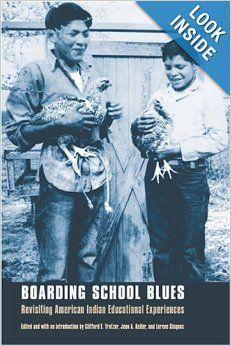 Boarding School Blues: Revisiting American Indian Educational Experiences (Indigenous Education): Clifford E. Trafzer, Jean A. Keller, Loren...