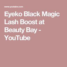 Eyeko Black Magic Lash Boost at Beauty Bay - YouTube