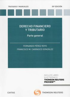 Derecho financiero y tributario. Parte general / Fernando Pérez Royo Civitas Thomson Reuters, 2020 Carrasco, Discovery, Socialism, Accounting, Finance, Science Area, Civil Rights, Social Science, Financial Statement