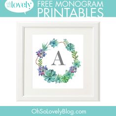 Oh So Lovely Blog // Free Succulent Monogram Printables