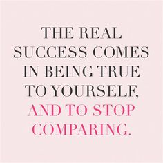 This is true in many things from work to pioneering to being the best version of yourself. Comparing is just so high school. Quotes Thoughts, Words Quotes, Me Quotes, Motivational Quotes, Inspirational Quotes, Wisdom Quotes, Career Quotes, Quotes Positive, Strong Quotes