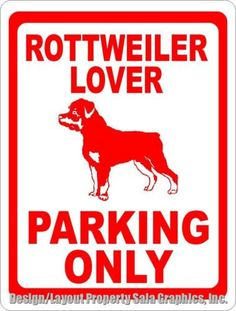 Rottweiler Lover Parking Only Sign