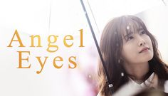 Angel Eyes (2014) Korean Drama - Melodrama