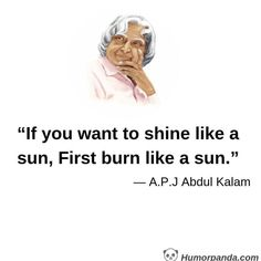 25 Motivational Quotes and Thoughts By A.J Abdul Kalam –Humorpanda Apj Quotes, Value Quotes, Life Quotes Pictures, Real Life Quotes, Reality Quotes, Woman Quotes, Wisdom Quotes, Rich Quotes, Qoutes