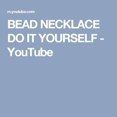 BEAD NECKLACE DO IT YOURSELF - YouTube