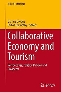 Collaborative Economy and Tourism: Perspectives, Politics... https://www.amazon.com/dp/331951797X/ref=cm_sw_r_pi_dp_U_x_VLeEAb9VP414Z