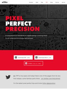 PIXEL PERFECT PRECISION A comprehensive handbook on digital design covering much of our collective knowledge and process