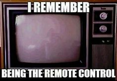 Dump A Day Funny Pictures Of The Day - 95 Pics, Old school tv. I remember being the remote control.get up and change the dial/channel.position rabbit ears just right My Childhood Memories, Sweet Memories, 1970s Childhood, Childhood Quotes, Retro, Photo Vintage, Vintage Tv, Vintage Stuff, 90s Nostalgia
