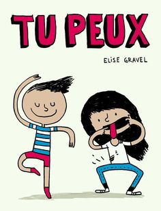 Elise Gravel / Tu peux: (a free book for kids) French Teacher, Teaching French, Elise Gravel, Album, French Education, Core French, French Classroom, Trouble, French Lessons