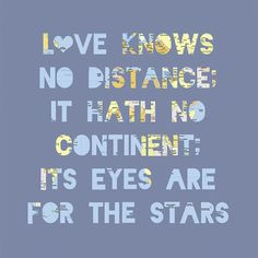 EXTRA relevant considering i will be on a different continent in three and a half weeks. Lyric Quotes, Quotable Quotes, Love Quotes, Lyrics, Funny Quotes, Inspirational Quotes, Long Distance Love, Lovey Dovey, Family Love