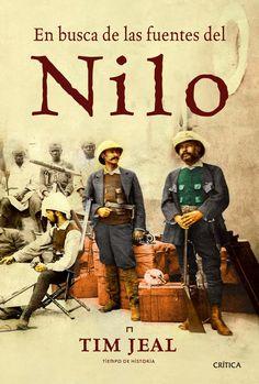 En busca de las fuentes del Nilo / Tim Jeal http://fama.us.es/record=b2654455~S5*spi#