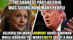 The saddest part of 2016 was seeing how many people believe the worst RUMORS about a woman while ignoring the worst FACTS about a man. Hillary v Trump The Words, Donald Trump, Religion, Look Here, Thats The Way, Republican Party, Social Issues, In This World, Equality
