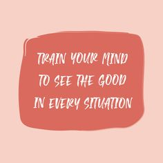 Jan 2020 - Train Your Mind to See the Good in Every Situation art print typography quote positive motivational inspirational minimal modern texture pink red white Self Love Quotes, Happy Quotes, Me Quotes, Motivational Quotes, Inspirational Quotes, Qoutes, Phone Quotes, Author Quotes, Quotations